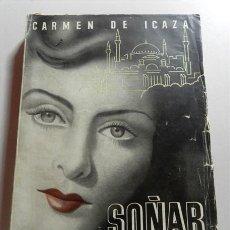 Libros de segunda mano: ICAZA, CARMEN DE. SOÑAR LA VIDA : NOVELA. Lote 214116336