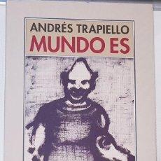 Libros de segunda mano: ANDRÉS TRAPIELLO - MUNDO ES (EDITORIAL PRE-TEXTOS, 2017) COMO NUEVO. Lote 182980556
