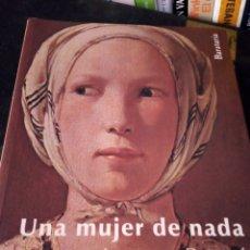 Libros de segunda mano: UNA MUJER DE NADA. LEONOR PAQUÉ. Lote 214356122