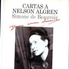 Libros de segunda mano: SIMONE DE BEAUVOIR : CARTAS A NELSON ALGREN (LUMEN, 1999). Lote 214358063