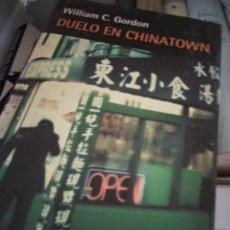 Libros de segunda mano: DUELO EN CHINATOWN - WILLIAM C. GORDON. Lote 214368016