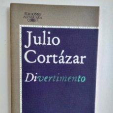 Libros de segunda mano: DIVERTIMENTO / JULIO CORTÁZAR. MADRID: ALFAGUARA 1988.. Lote 214470136