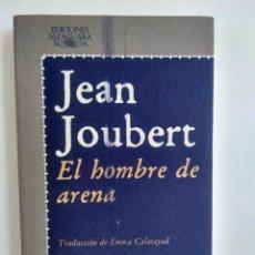 Libros de segunda mano: EL HOMBRE DE ARENA / JEAN JOUBERT. MADRID: ALFAGUARA.1977.PRIMERA EDICIÓN.RUSTICA. Lote 214470480