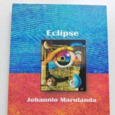 Libros de segunda mano: ECLIPSE (JOHANNIO MARULANDA). Lote 214645971