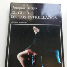 Libros de segunda mano: EL CLUB DE LOS ESTRELLADOS (JOAQUÍN BERGES). Lote 214647370