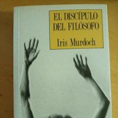 Libros de segunda mano: IRIS MURDOCH EL DISCIPULO DEL FILOSOFO. Lote 214676681