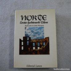Libros de segunda mano: NORTE - LOUIS-FERDINAND CELINE - LUMEN - 1980 - 1.ª EDICION. Lote 214765033
