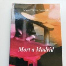 Libros de segunda mano: MORT A MADRID (MIQUEL VICENS ESCANDELL). Lote 214833933