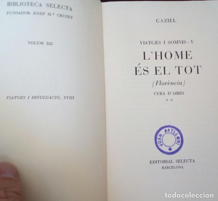 Libros de segunda mano: LHOME ES EL TOT. FLORENCIA CURA DAIRES ** EDITORIAL SELECTA PRIMERA EDICIÓ 1962. - Foto 3 - 214914226