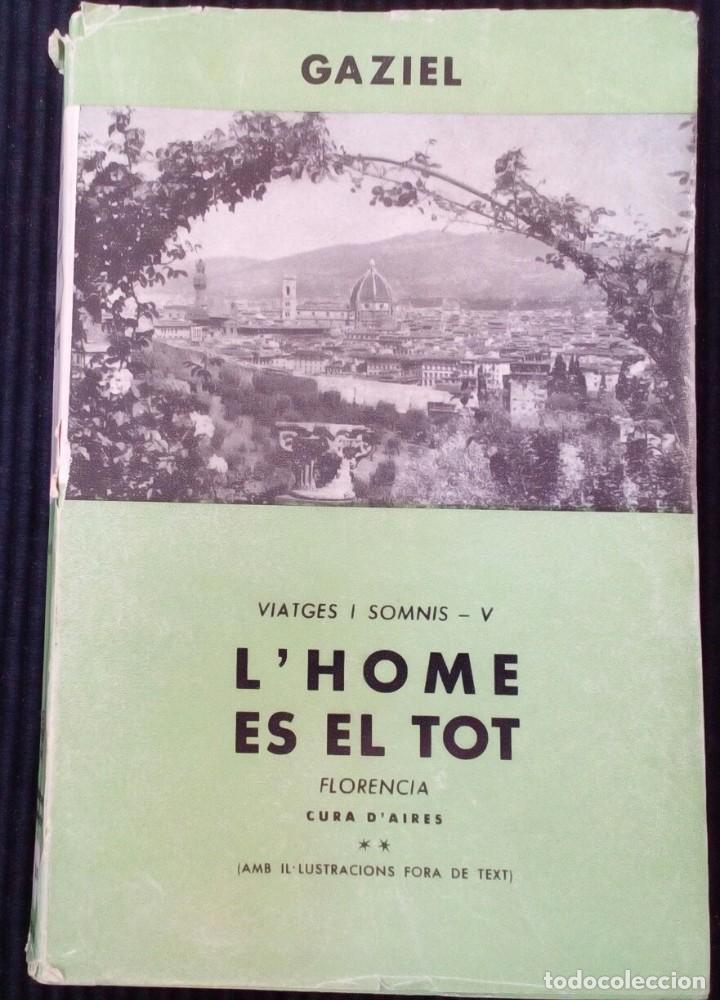 L'HOME ES EL TOT. FLORENCIA CURA D'AIRES ** EDITORIAL SELECTA PRIMERA EDICIÓ 1962. (Libros de Segunda Mano (posteriores a 1936) - Literatura - Narrativa - Otros)