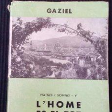 Libros de segunda mano: L'HOME ES EL TOT. FLORENCIA CURA D'AIRES ** EDITORIAL SELECTA PRIMERA EDICIÓ 1962.. Lote 214914226