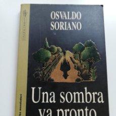 Libros de segunda mano: UNA SOMBRA PRONTO SERÁS (OSVALDO SORIANO). Lote 215008925