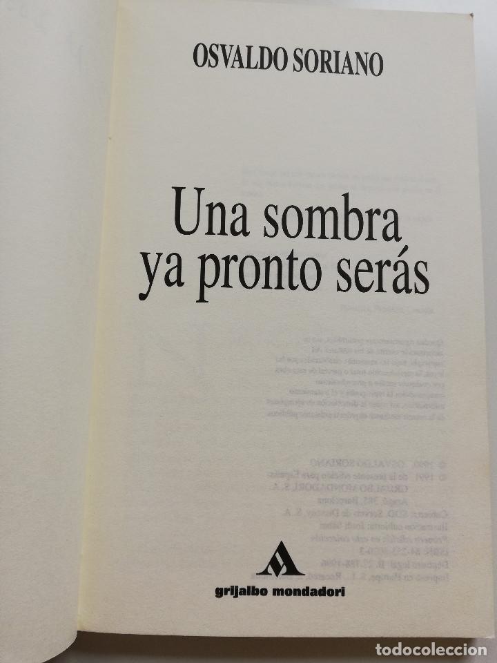 Libros de segunda mano: UNA SOMBRA PRONTO SERÁS (OSVALDO SORIANO) - Foto 2 - 215008925