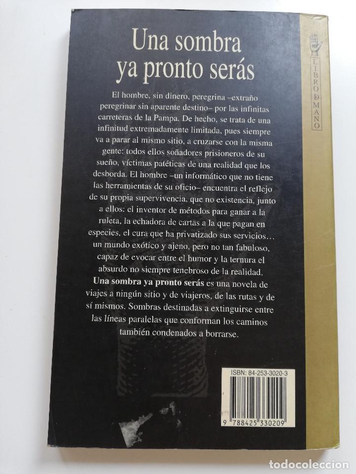 Libros de segunda mano: UNA SOMBRA PRONTO SERÁS (OSVALDO SORIANO) - Foto 3 - 215008925