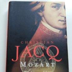 Libros de segunda mano: MOZART. EL GRAN MAGO (CHRISTIAN JACQ). Lote 215009351