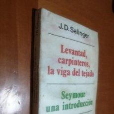Livres d'occasion: LEVANTAD, CARPINTEROS, LA VIGA DEL TEJADO. SEYMOUR UNA INTRODUCCIÓN. J.D. SALINGER. PORTADA MANCHAD. Lote 215039760