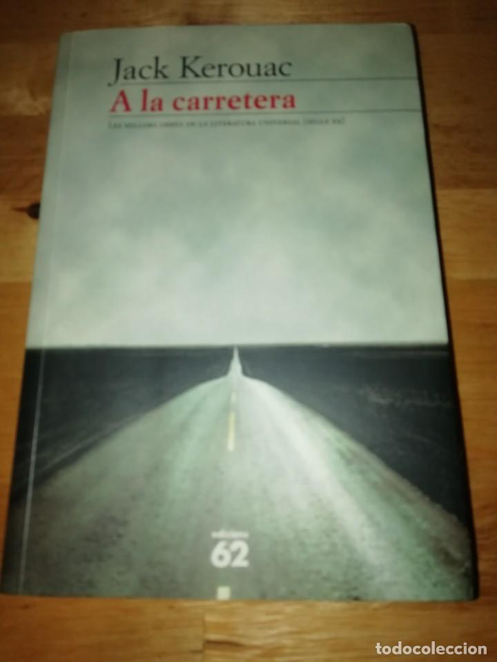 JACK KEROUAC - A LA CARRETERA - MANUEL DE SEABRA - ED. 62 1996 - PEP TRUJILLO (Libros de Segunda Mano (posteriores a 1936) - Literatura - Narrativa - Otros)