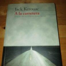 Libros de segunda mano: JACK KEROUAC - A LA CARRETERA - MANUEL DE SEABRA - ED. 62 1996 - PEP TRUJILLO. Lote 215058541