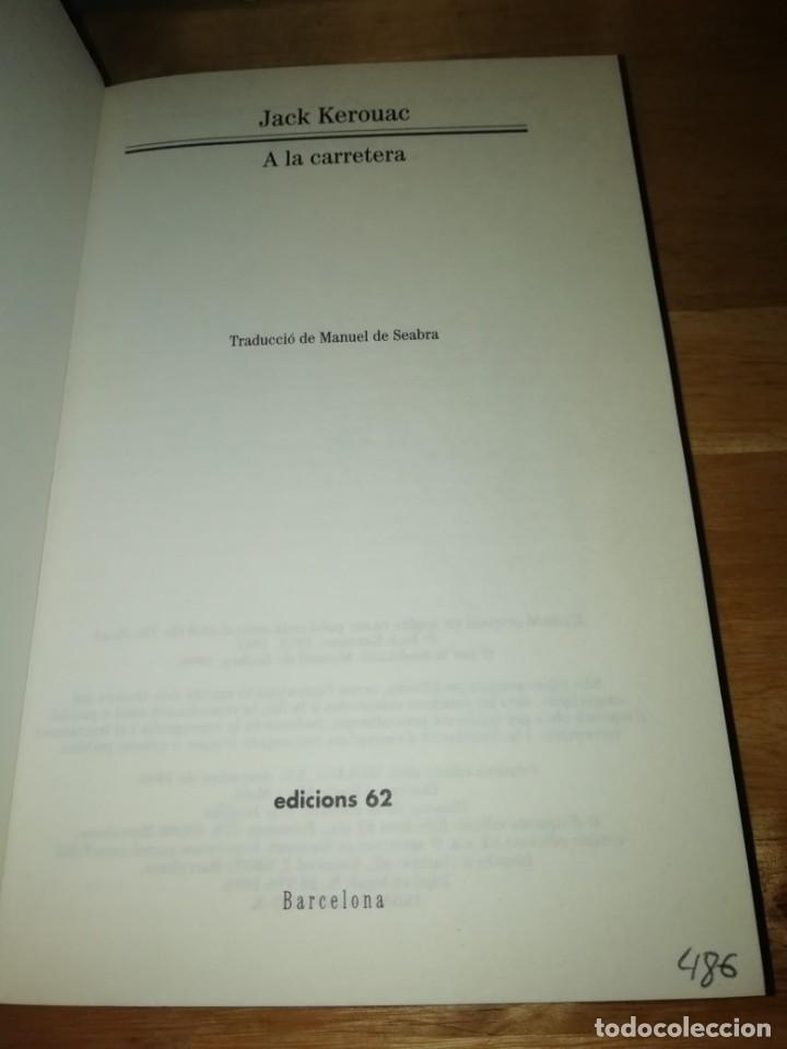 Libros de segunda mano: JACK KEROUAC - A LA CARRETERA - MANUEL DE SEABRA - ED. 62 1996 - PEP TRUJILLO - Foto 3 - 215058541