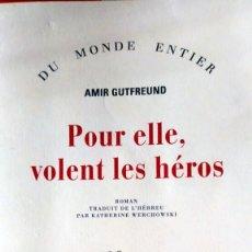 Libros de segunda mano: POUR ELLE, VOLENT LES HÉROS. AMIR GUTFREUND. Lote 215062742