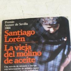 Libros de segunda mano: LA VIEJA DEL MOLINO DE ACEITE- SANTIAGO LORÉN. Lote 215068977