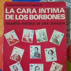 Libros de segunda mano: LA CARA ÍNTIMA DE LOS BORBONES (PEQUEÑA HISTORIA DE UNA DINASTÍA) POR JUAN ANTONIO CABEZAS 1979. Lote 215116932