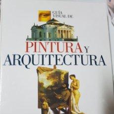 Libros de segunda mano: GUÍA VISUAL DE PINTURA Y ARQUITECTURA. LIBRO GIGANTE. EL PAÍS AGUILAR. TAPAS DURAS Y 265 PÁGINAS. Lote 215201672
