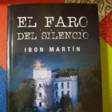 Libros de segunda mano: EL FARO DEL SILENCIO POR IBON MARTIN. DUODÉCIMA EDICIÓN. 12ª EDICIÓN. NUEVO. Lote 215207037