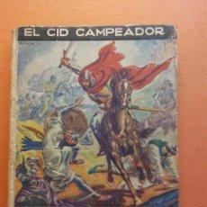Livres d'occasion: EL CID CAMPEADOR. SERIE HÉROES LEGENDARIOS. COLECCIÓN HISTORIA Y LEYENDA. EDITORIAL MOLINO. Lote 215350713