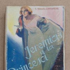 Libros de segunda mano: JEREMIAS Y LA PRINCESA. E. PHILLIPS OPPENHEIM. OBRAS COMPLETAS VOL. XIII. EDITORIAL CERVANTES. 1948. Lote 215379050