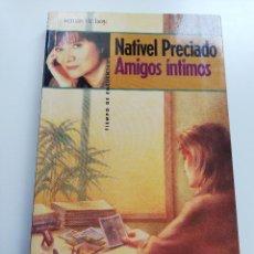 Libros de segunda mano: AMIGOS ÍNTIMOS (NATIVEL PRECIADO). Lote 215448377