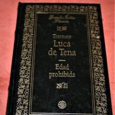 Libros de segunda mano: TORCUATO LUCA DE TENA - EDAD PROHIBIDA - ED. PLANETA - 1994. Lote 215775388