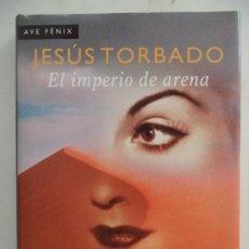 Libros de segunda mano: EL IMPERIO DE ARENA JESUS TORBADO PLAZA Y JANES TAPA DURA 286 PAGINAS LIBRO EN BUEN ESTADO. Lote 216000557