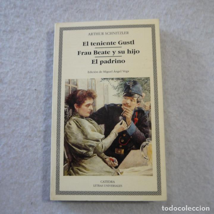 EL TENIENTE GUSTL / FRAU BEAUTE Y SU HIJO / EL PADRINO - ARTHUR SCHNITZLER - CÁTEDRA - 1995 (Libros de Segunda Mano (posteriores a 1936) - Literatura - Narrativa - Otros)
