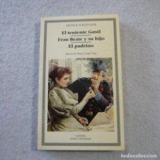 Libros de segunda mano: EL TENIENTE GUSTL / FRAU BEAUTE Y SU HIJO / EL PADRINO - ARTHUR SCHNITZLER - CÁTEDRA - 1995. Lote 216018863