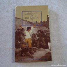 Libros de segunda mano: UN INSTANTE EN LA GUERRA - LAURIE LEE - MUCHNIK EDITORES - 1995. Lote 216689568