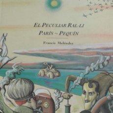 Libros de segunda mano: EL PECULIAR RAL-LI PARIS=PEKIN POR FRANCIS MELENDEZ.PREMIO NACIONAL DE ILUSTRACION.DESCATALOGADO. Lote 216706745
