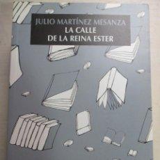 Libros de segunda mano: JULIO MARTINEZ MESANZA, LA CALLE DE LA REINA ESTER, RIALP, EJEMPLAR NUEVO. Lote 216708941