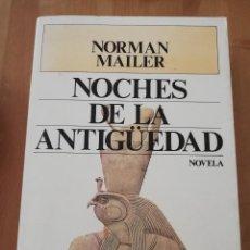 Libros de segunda mano: NOCHES DE LA ANTIGÛEDAD (NORMAN MAILER). Lote 216791651