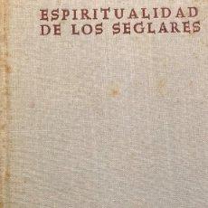 Libri di seconda mano: ESPIRITUALIDAD DE LOS SEGLARES. POR ANTONIO ROYO MARIN. O.P.B.A.C. 1967. Lote 216857362