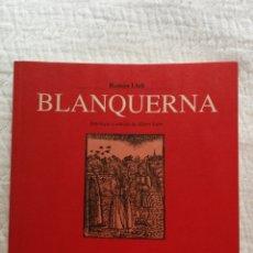 Libros de segunda mano: RAMON LLULL: BLANQUERNA, ANTOLOGÍA Y EDICIÓN DE ALBERT SOLER. Lote 217014202