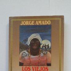 Libros de segunda mano: LOS VIEJOS MARINEROS. - JORGE AMADO. NARRADORES DE HOY EDICIONES B. TDK513. Lote 217264166