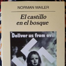 Libros de segunda mano: NORMAN MAILER . EL CASTILLO EN EL BOSQUE . ANAGRAMA. Lote 217299670