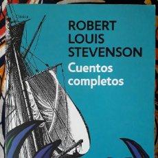 Libros de segunda mano: ROBERT LOUIS STEVENSON . CUENTOS COMPLETOS. Lote 217352293