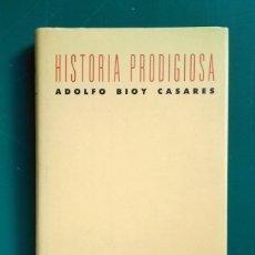 Libros de segunda mano: ADOLFO BIOY CASARES · HISTORIA PRODIGIOSA. EDICIONES DE LA UNIVERSIDAD DE ALCALÁ DE HENARES, 1991. Lote 217566195