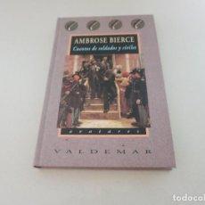 Libros de segunda mano: BIERCE (AMBROSE). CUENTOS DE SOLDADOS Y CIVILES. VALDEMAR, AVATARES, 2003. TAPA DURA. Lote 217605320