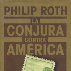 Libros de segunda mano: LA CONJURA CONTRA AMÉRICA, PHILIP ROTH. Lote 217687030