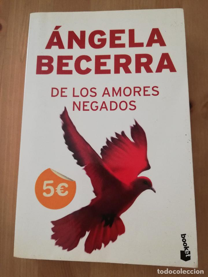 DE LOS AMORES NEGADOS (ÁNGELA BECERRA) (Libros de Segunda Mano (posteriores a 1936) - Literatura - Narrativa - Otros)