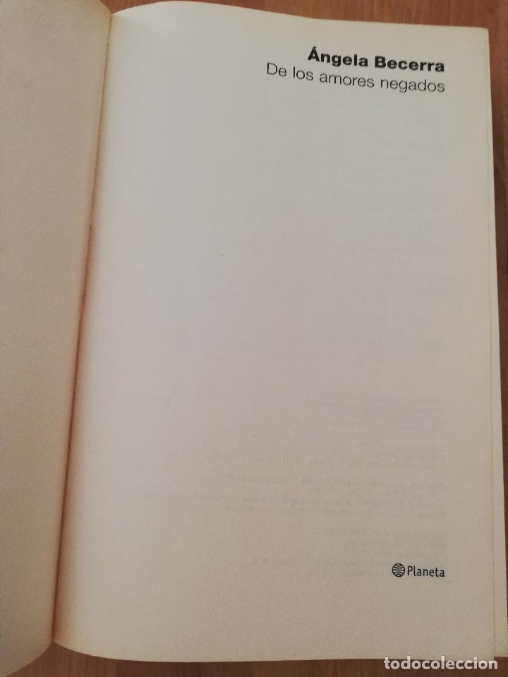 Libros de segunda mano: DE LOS AMORES NEGADOS (ÁNGELA BECERRA) - Foto 2 - 217702492
