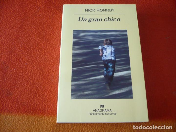 UN GRAN CHICO ( NICK HORNBY ) ANAGRAMA 2008 (Libros de Segunda Mano (posteriores a 1936) - Literatura - Narrativa - Otros)